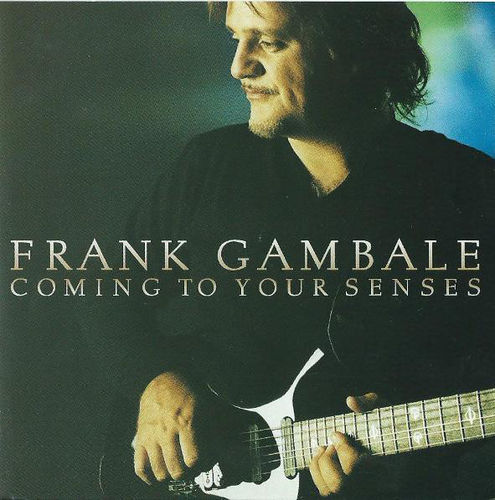 FRANK GAMBALE - COMING TO YOUR SENSES - CD