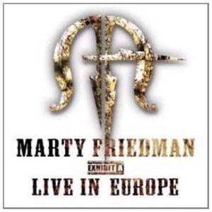 MARTY FRIEDMAN - EXHIBIT A - LIVE IN EUROPE - CD