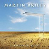 MARTIN BRILEY- IT COMES IN WAVES - CD