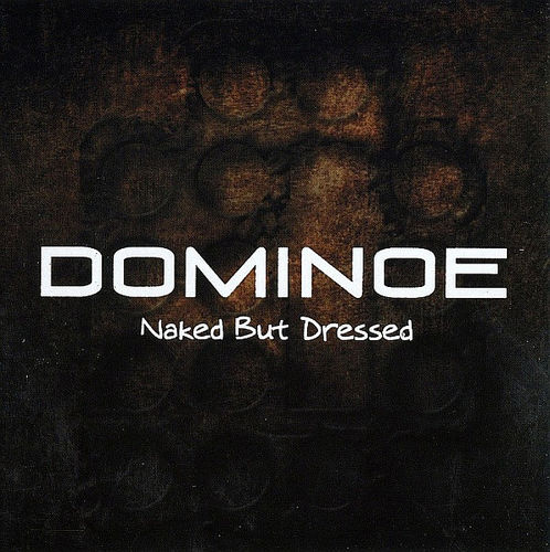 DOMINOE - NAKED BUT DRESSED - CD