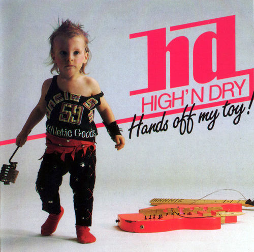 HIGH' N 'DRY - HANDS OFF MY TOY! - CD