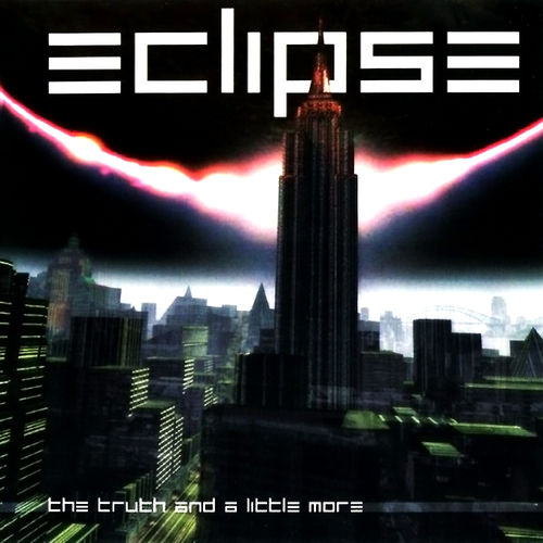 ECLIPSE  - THE TRUTH AND  A LITTLE MORE CD